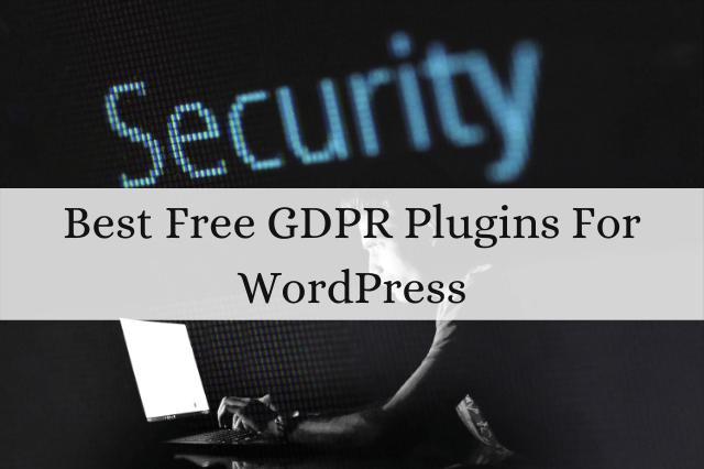 Best Free GDPR Plugins For WordPress