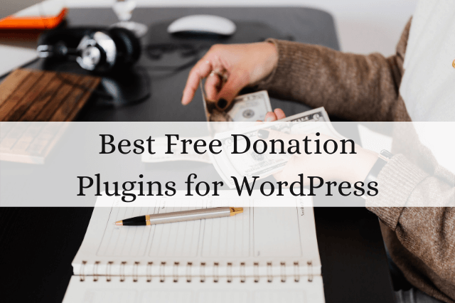Best Free Donation Plugins For WordPress