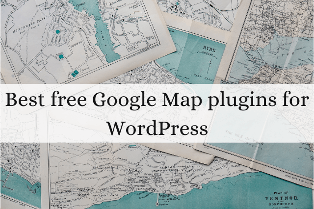 7 Best free Google Map plugins for WordPress