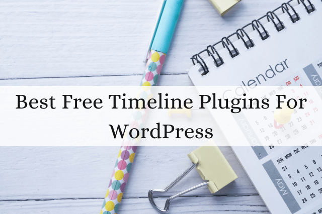 Best Free Timeline Plugins For WordPress