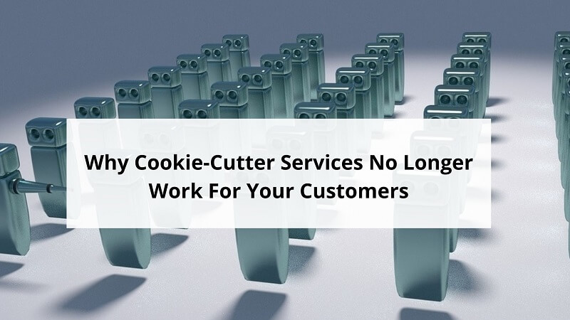 Cookie-Cutter Services