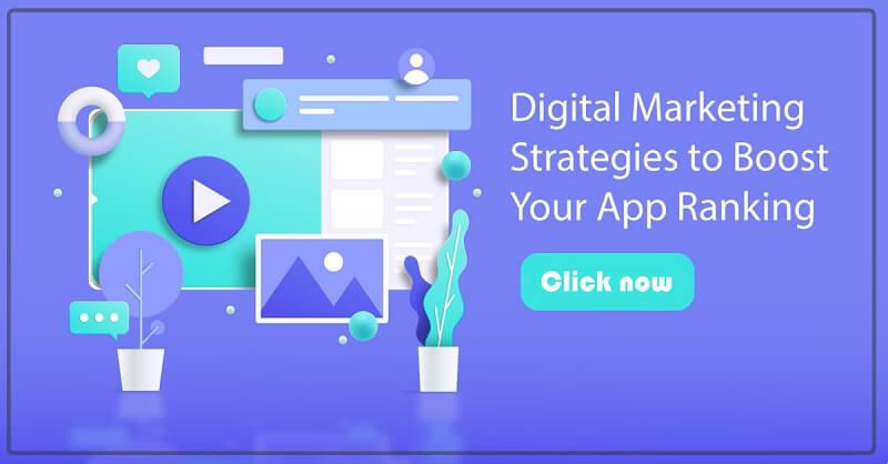 Digital Marketing Strategies To Boost Your App Ranking