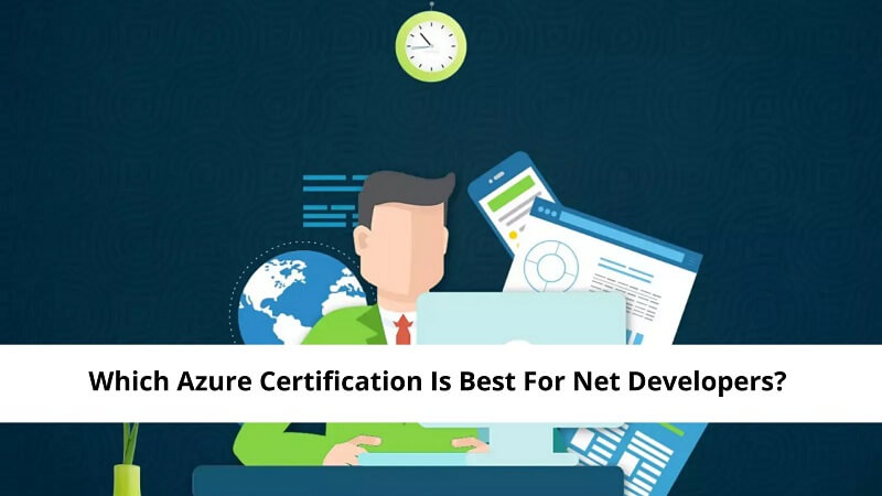 Which Azure Certification Is Best For Net Developers?