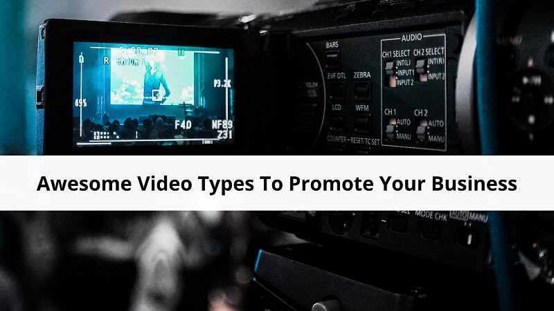 Video Types To Promote Your Business