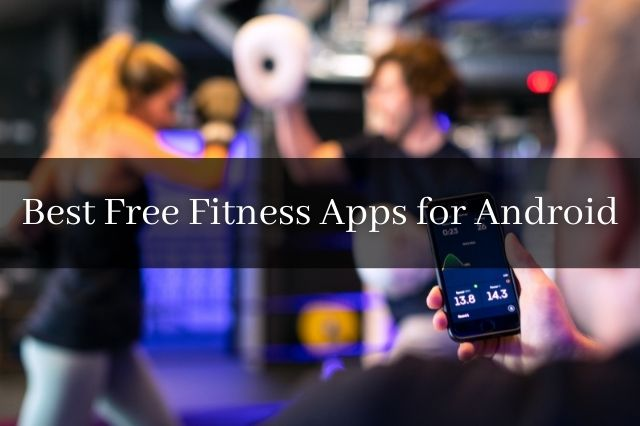 Best Free Fitness apps for Android