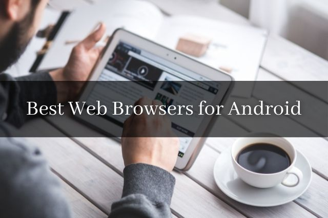 Best Web Browsers for Android