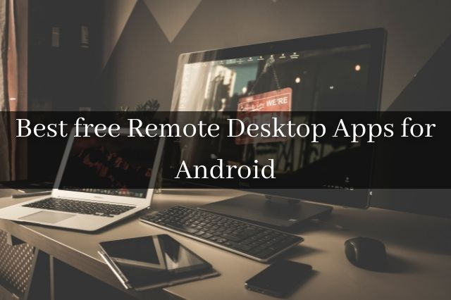 Best free Remote Desktop Apps for Android