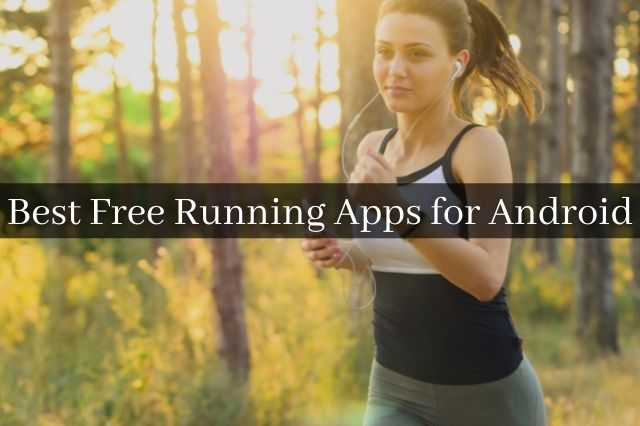 Best Free Running Apps for Android