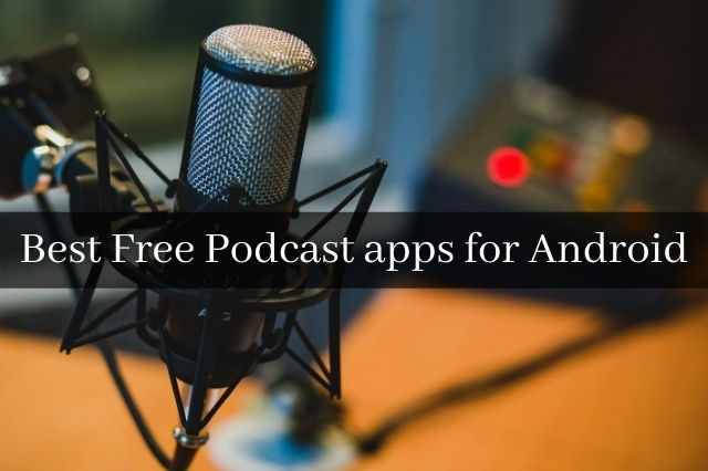 Best Free Podcast apps for Android