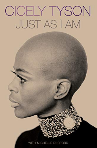 JUST AS I AM by Cicely Tyson with Michelle Burford