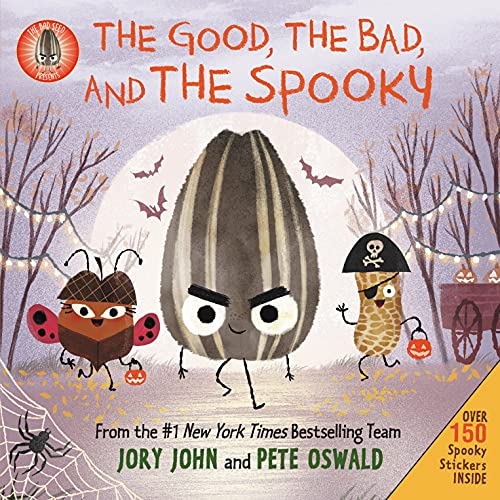 THE BAD SEED PRESENTS: THE GOOD, THE BAD, AND THE SPOOKY by Jory John. Illustrated by Pete Oswald