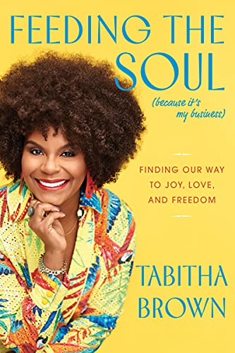 FEEDING THE SOUL (BECAUSE IT'S MY BUSINESS) by Tabitha Brown