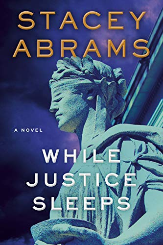 WHILE JUSTICE SLEEPS by Stacey Abrams