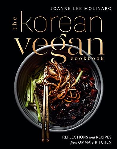 THE KOREAN VEGAN COOKBOOK by Joanne Lee Molinaro