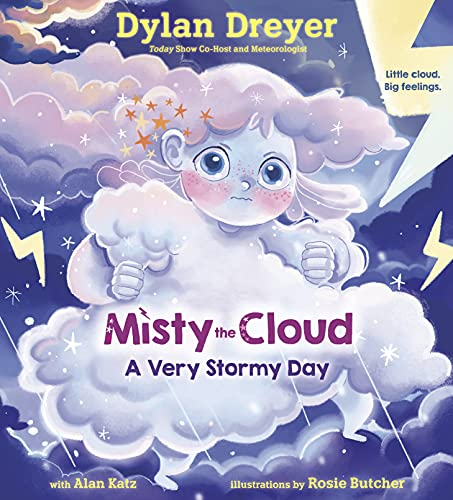MISTY THE CLOUD by Dylan Dreyer with Alan Katz. Illustrated by Rosie Butcher