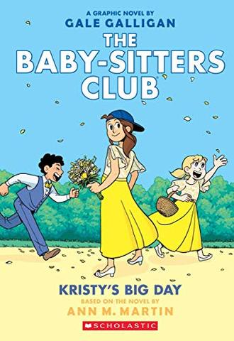 BABY-SITTERS CLUB GRAPHIX by Ann M. Martin; various illustrators