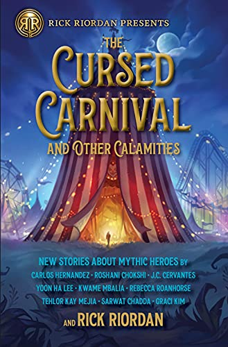 THE CURSED CARNIVAL AND OTHER CALAMITIES by Rick Riordan. et al