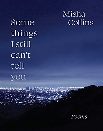 SOME THINGS I STILL CAN'T TELL YOU by Misha Collins