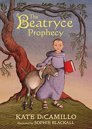 THE BEATRYCE PROPHECY by Kate DiCamillo. Illustrated by Sophie Blackall