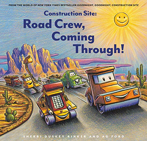CONSTRUCTION SITE: ROAD CREW, COMING THROUGH! by Sherri Duskey Rinker. Illustrated by AG Ford