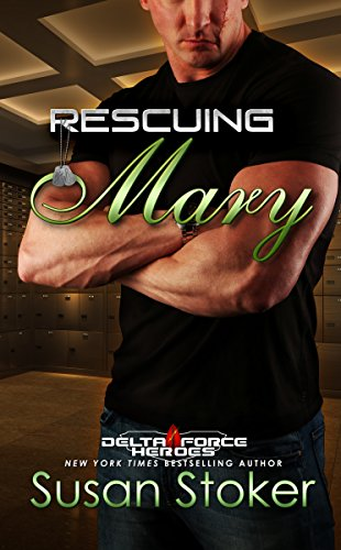 RESCUING MARY by Susan Stoker
