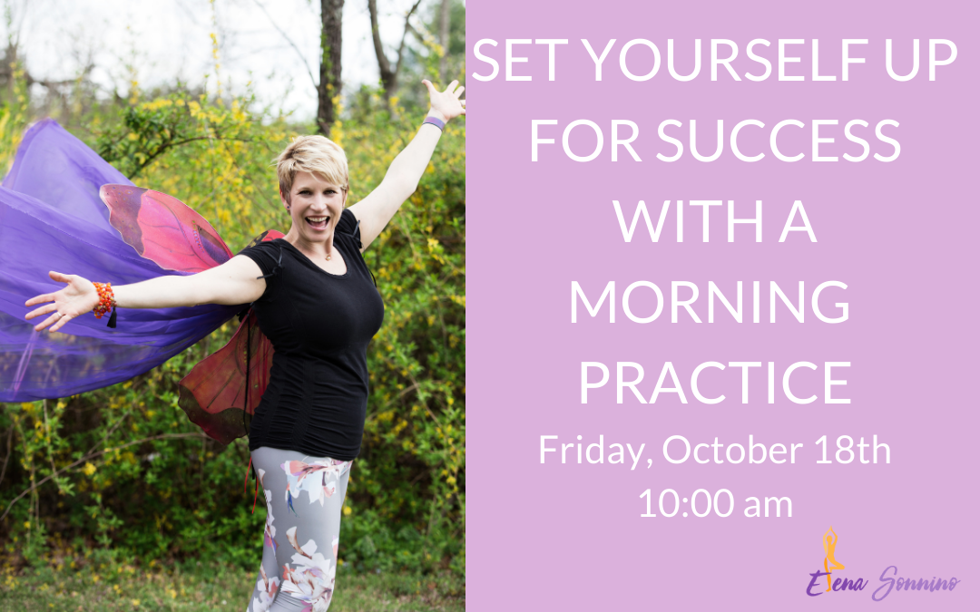 set yourself up for success with a morning practice (1)