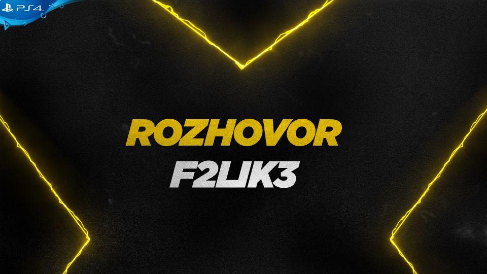 Rozhovor shráčem F2Lik3