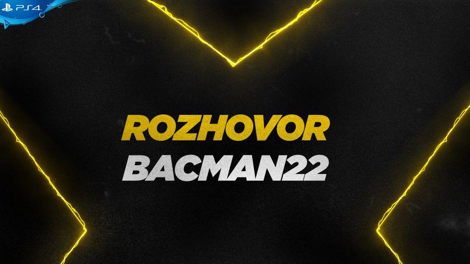 Rozhovor s hráčem Bacman22