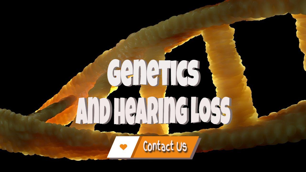 Sensorineural Hearing Loss – When Is Hearing Loss Genetic?