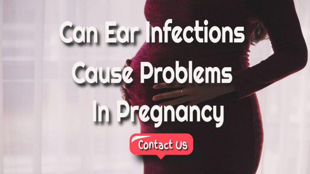 ear infections in pregnancy