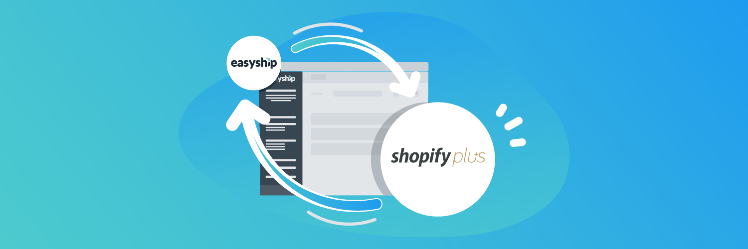 Manage your Shopify Plus shipping with Easyship