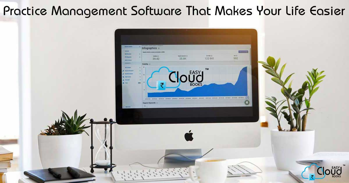 Practice Management Software That Makes Your Life Easier