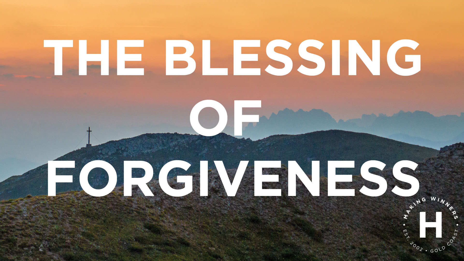 The Blessing of Forgiveness