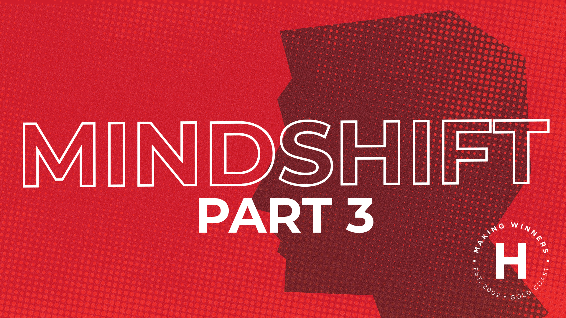 Mindshift: part 3