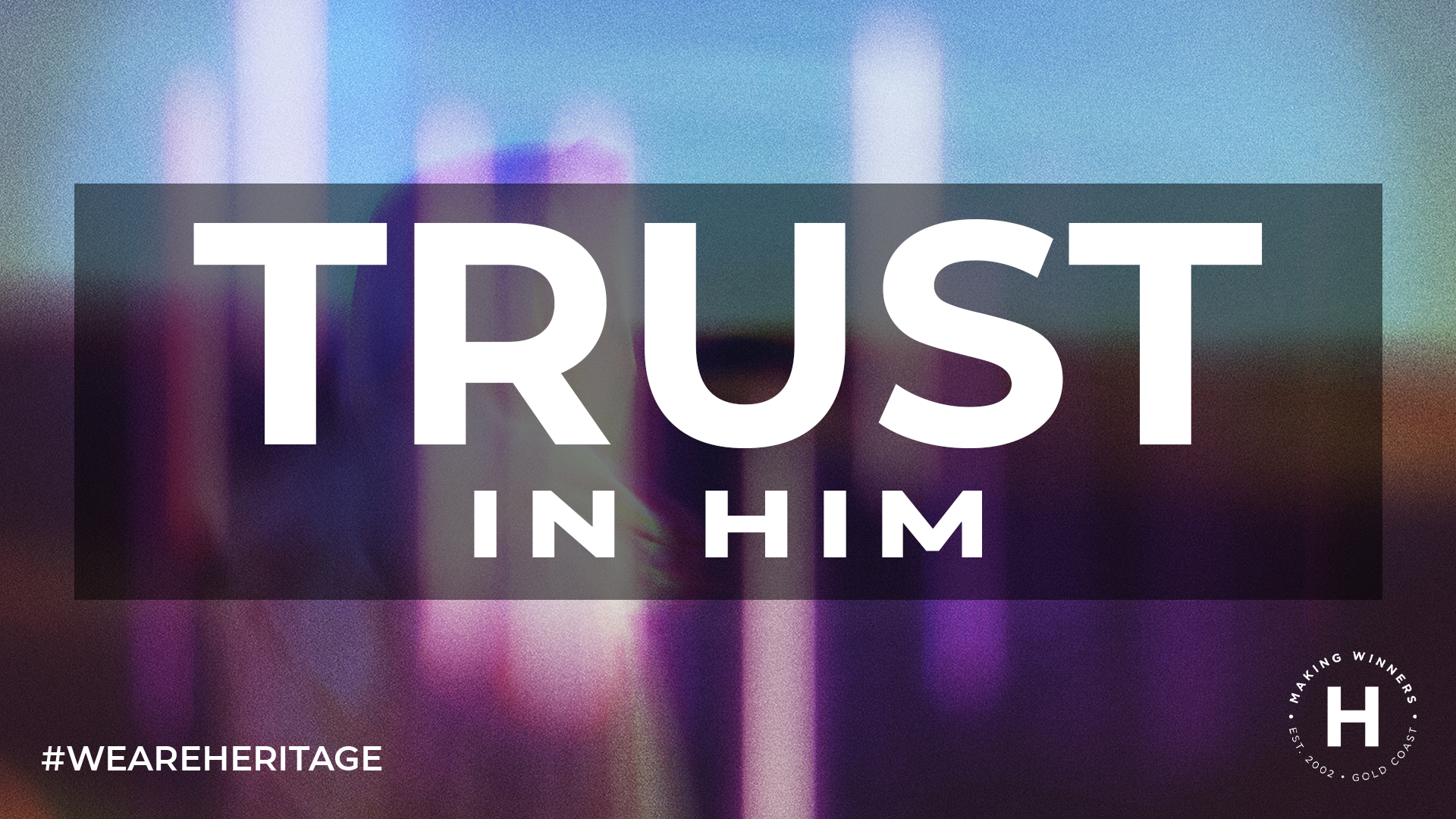 Trust in Him: part 2