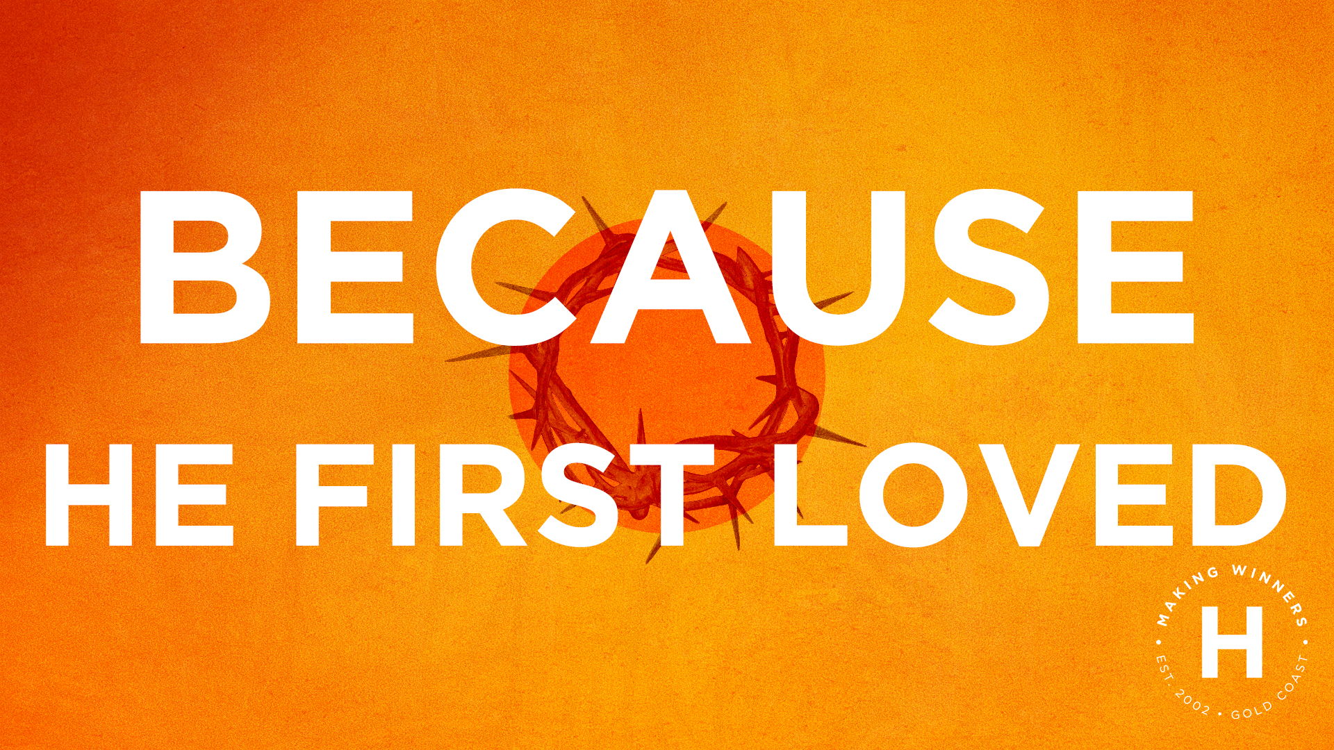Because He First Loved