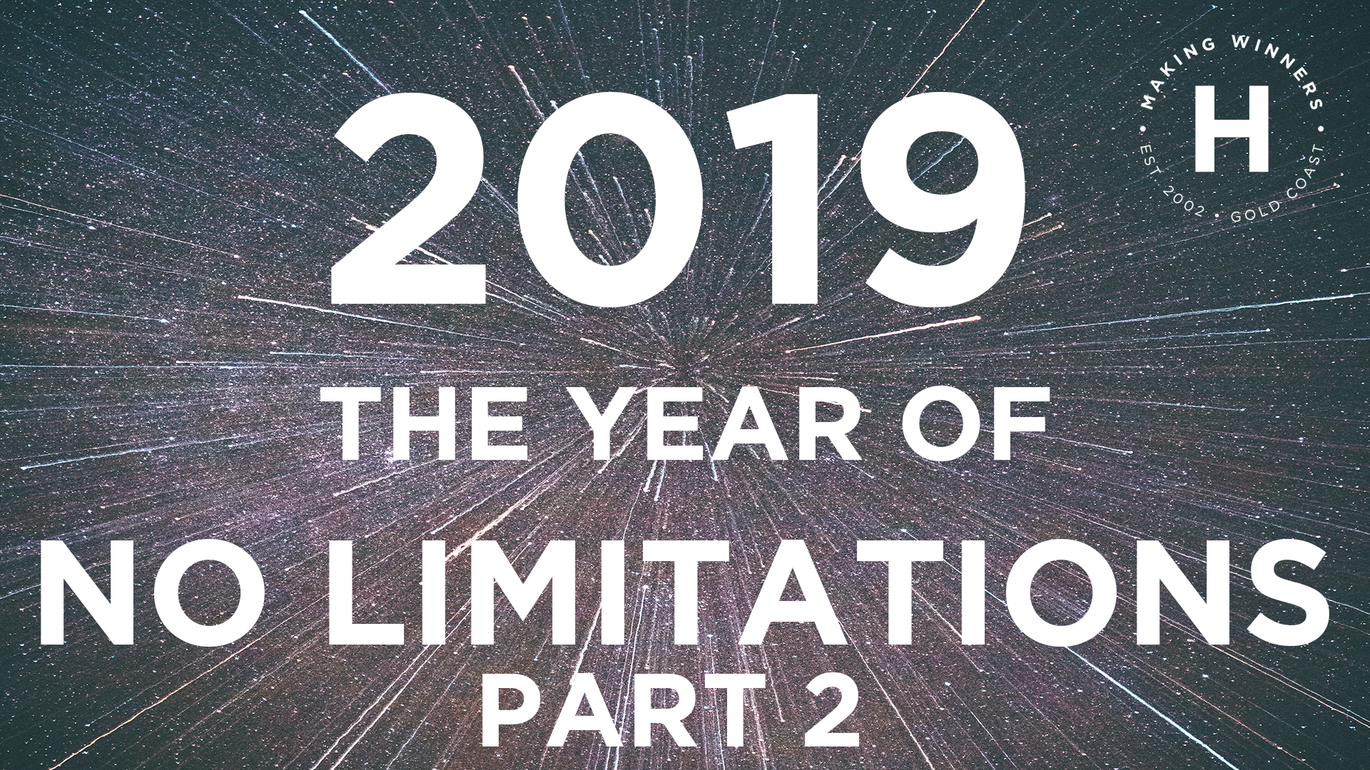 2019 – The Year of No Limitations: Part 2