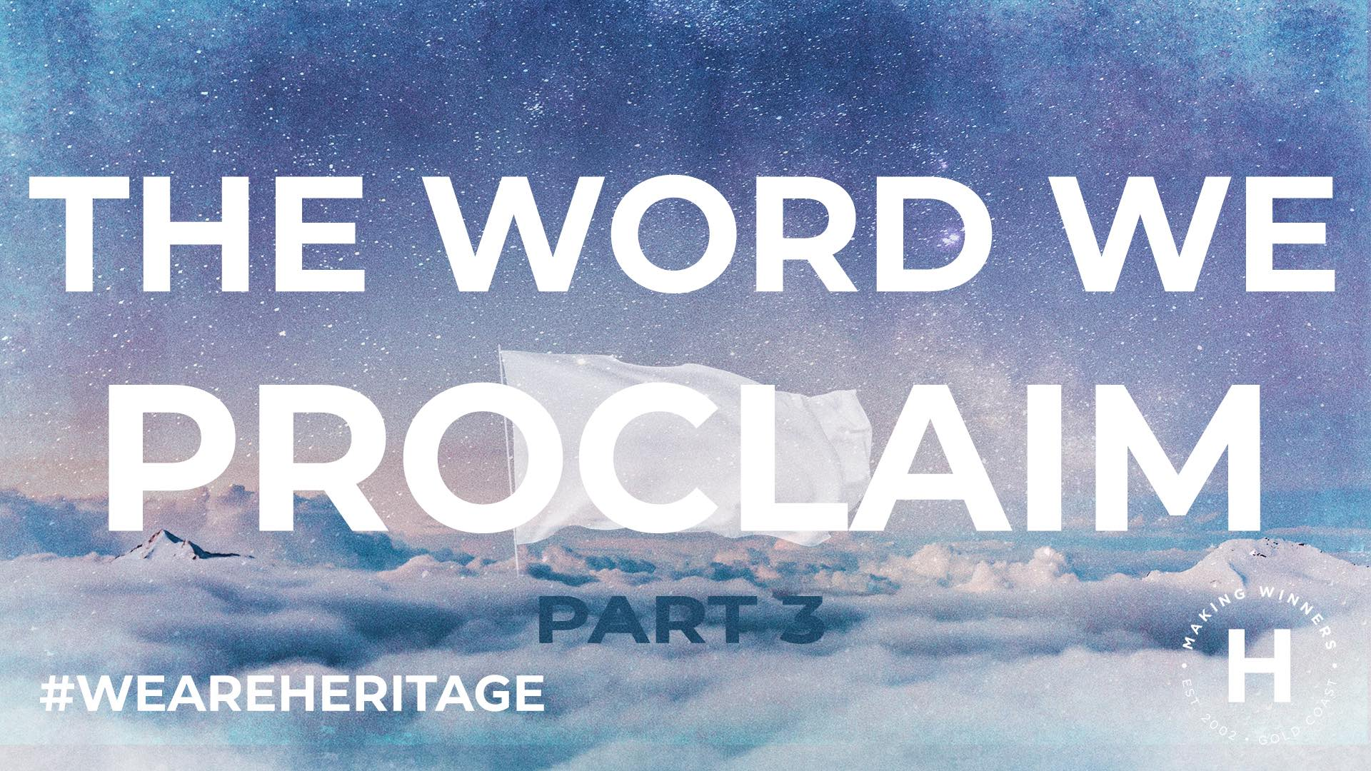 The Word We Proclaim: part 3