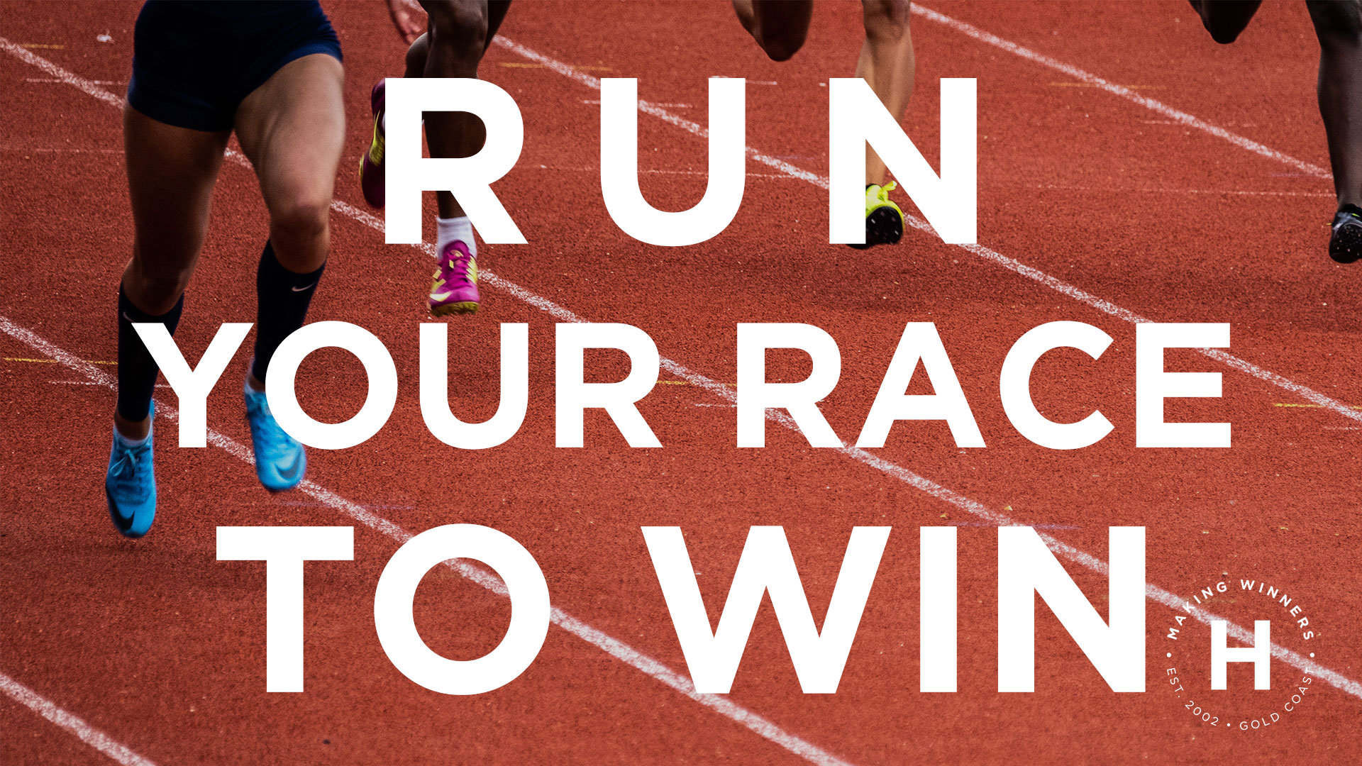 Run Your Race To Win