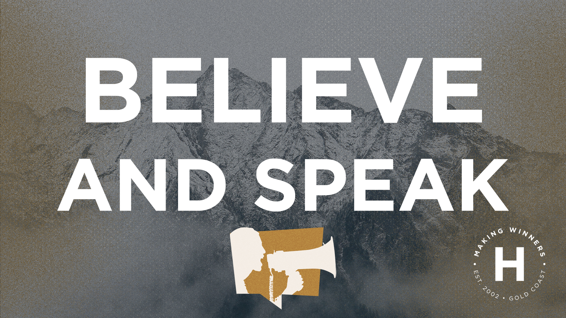Believe and Speak: part 2