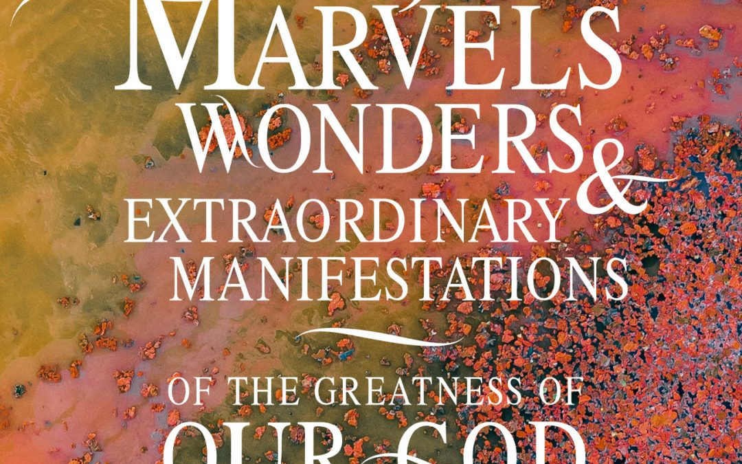 Marvels & Wonders of our God