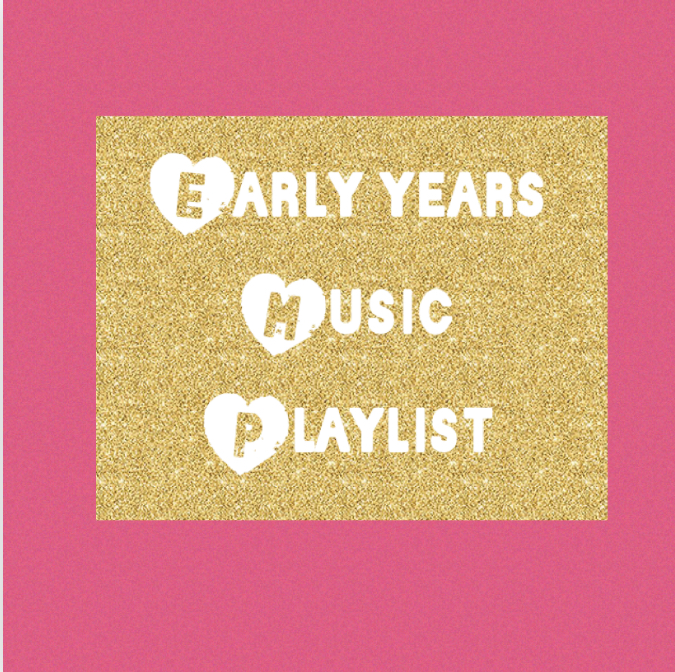 EARLY YEARS PLAYLIST