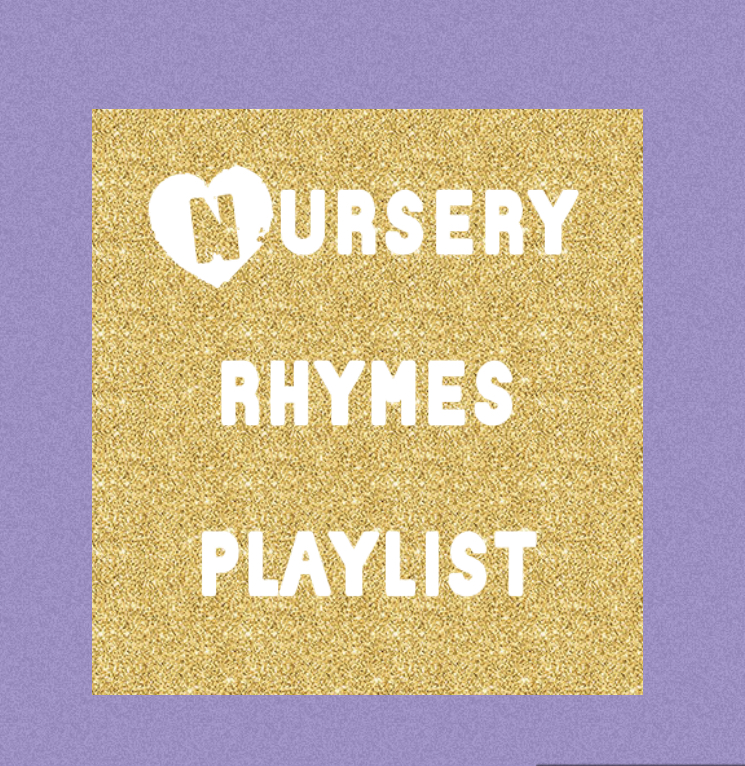 NURSERY RHYMES PLAYLIST