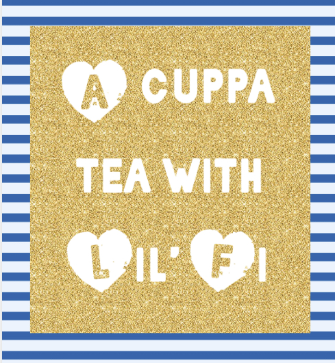 A CUPPA TEA WITH LIL' FI