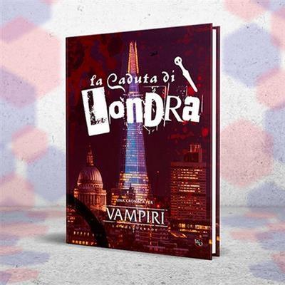 Vampiri - La Masquerade 5a Ed.: La Caduta di Londra