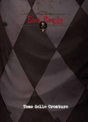 SINE REQUIE ANNO XIII : TOMO DELLE CREATURE. Gioco di Ruolo