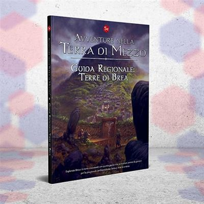 Avventure nella Terra di Mezzo: Guida Regionale Terre di Brea