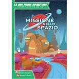 La Mia Prima Avventura : Missione nello Spazio
