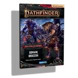 Pathfinder 2Ed: Era delle Ceneri 3 - Domani Brucerà