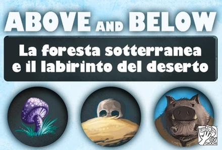 ABOVE AND BELOW : FORESTA SOTTERRANEA E LABIRINTO DEL DESERTO Espansione
